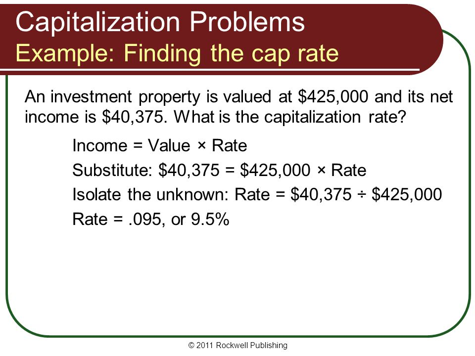 Capitalization Problems Example: Finding the cap rate