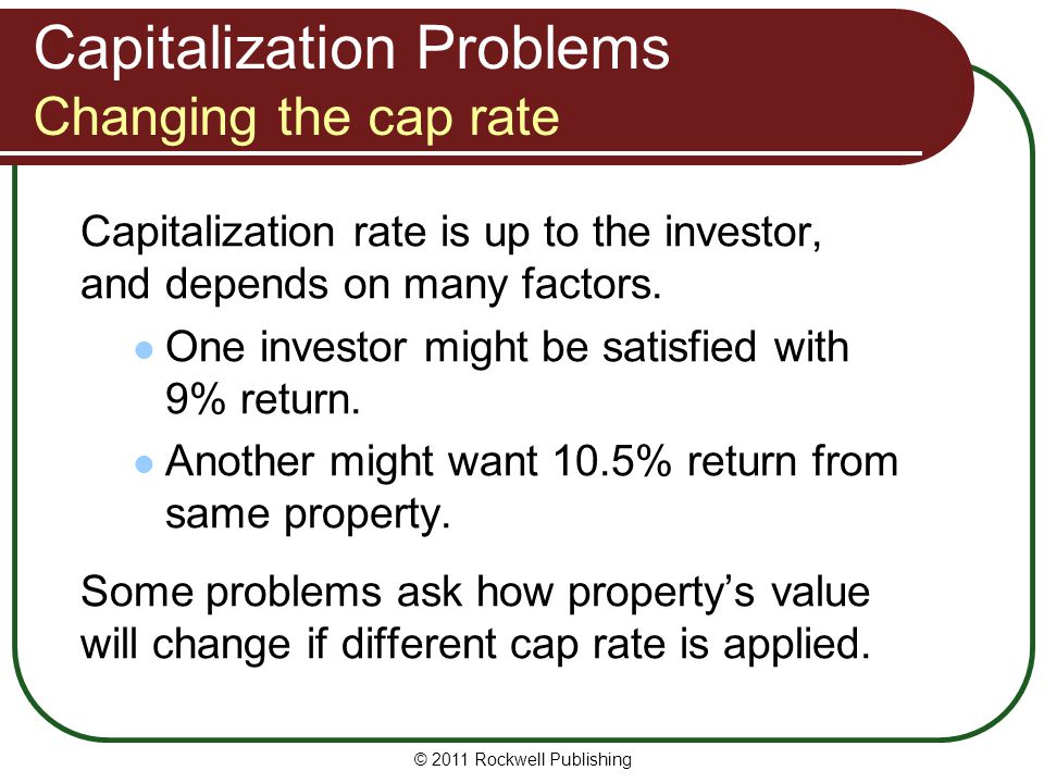 Capitalization Problems Changing the cap rate