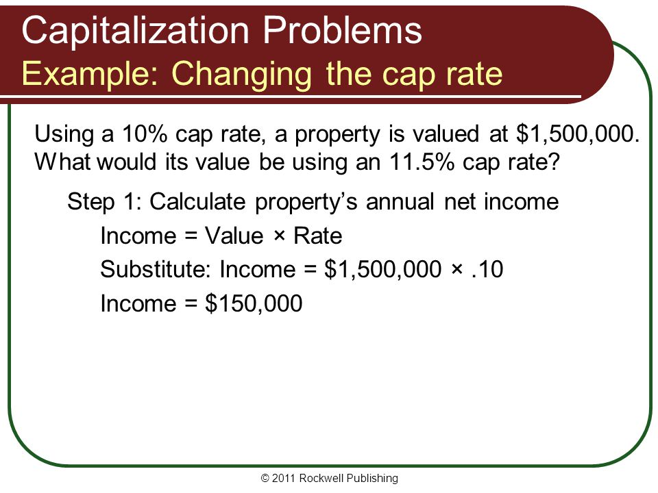 Capitalization Problems Example: Changing the cap rate