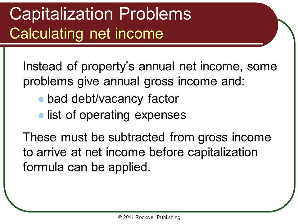 Capitalization Problems Calculating net income