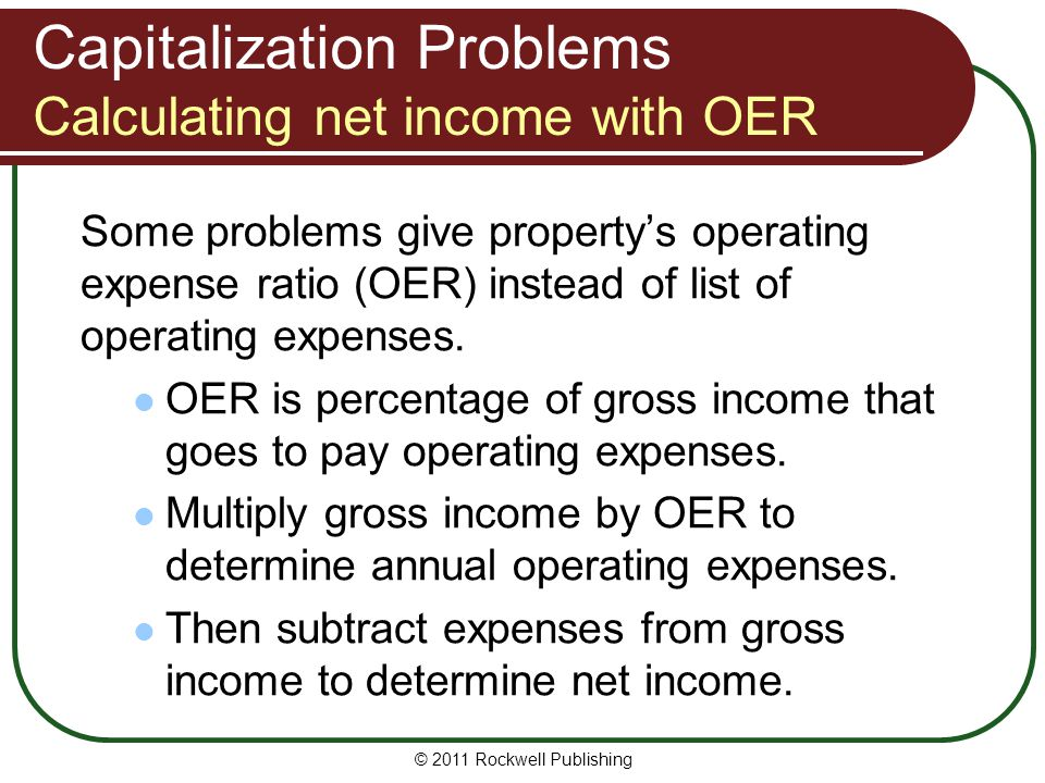 Capitalization Problems Calculating net income with OER
