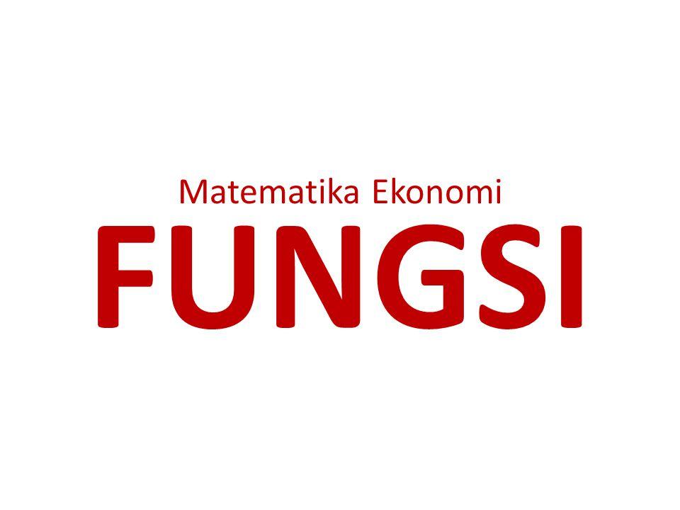 Matematika Ekonomi FUNGSI