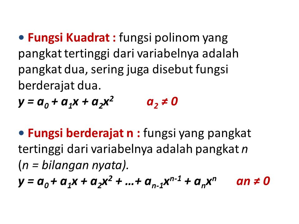 • Fungsi Kuadrat : fungsi polinom yang