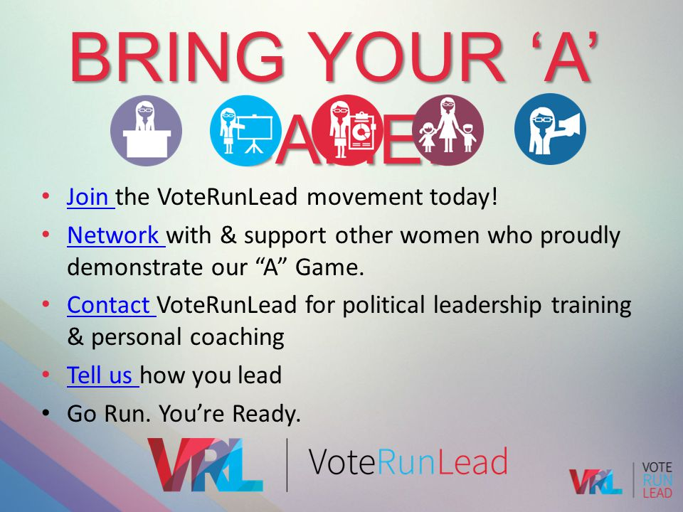 Bring Your 'A' Game! Join the VoteRunLead movement today!