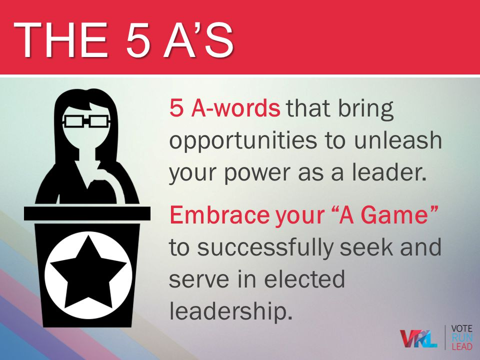 The 5 A's 5 A-words that bring opportunities to unleash your power as a leader.