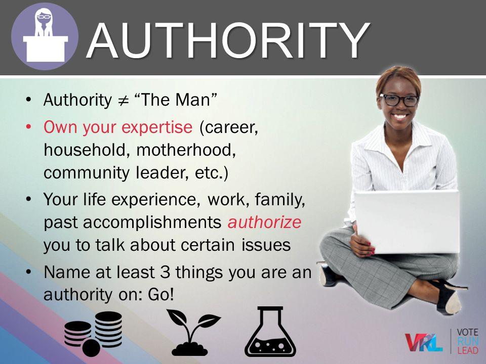 Authority Authority ≠ The Man