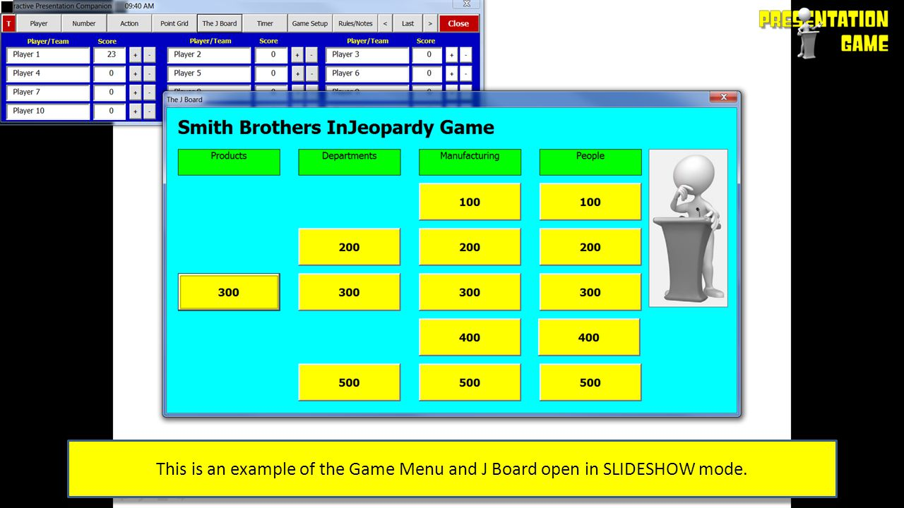 This is an example of the Game Menu and J Board open in SLIDESHOW mode.