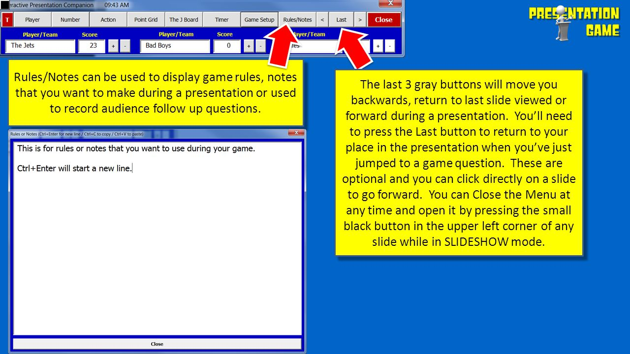 Rules/Notes can be used to display game rules, notes that you want to make during a presentation or used to record audience follow up questions.
