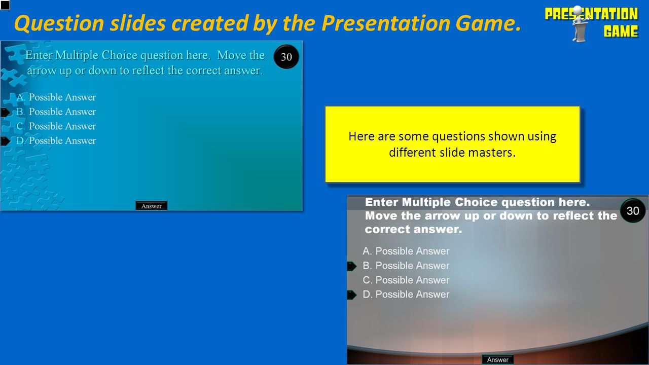 Question slides created by the Presentation Game.