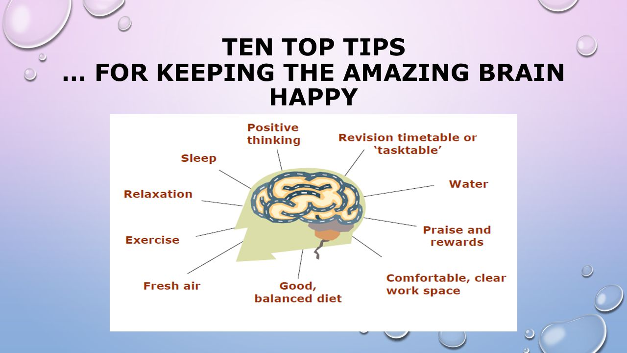 Ten Top Tips … For keeping the Amazing Brain Happy