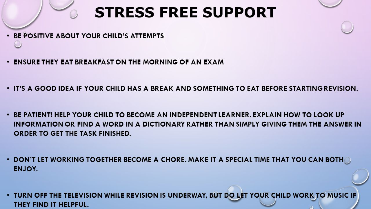 Stress Free Support Be positive about your child's attempts