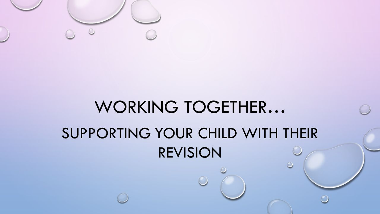 Supporting your child with Their revision