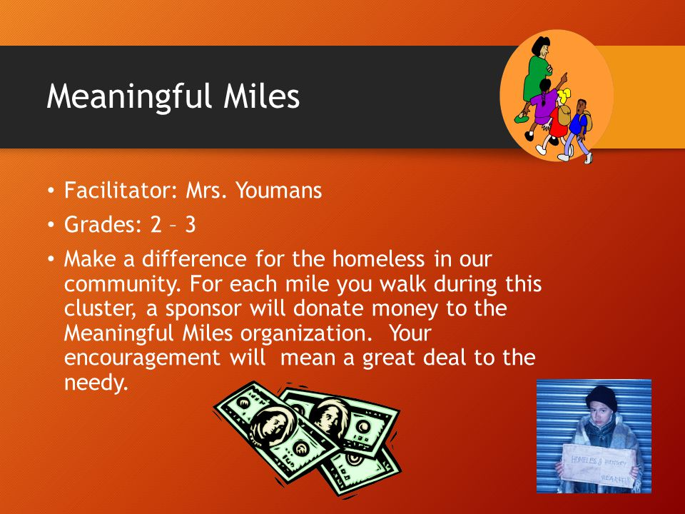 Meaningful Miles Facilitator: Mrs. Youmans Grades: 2 – 3