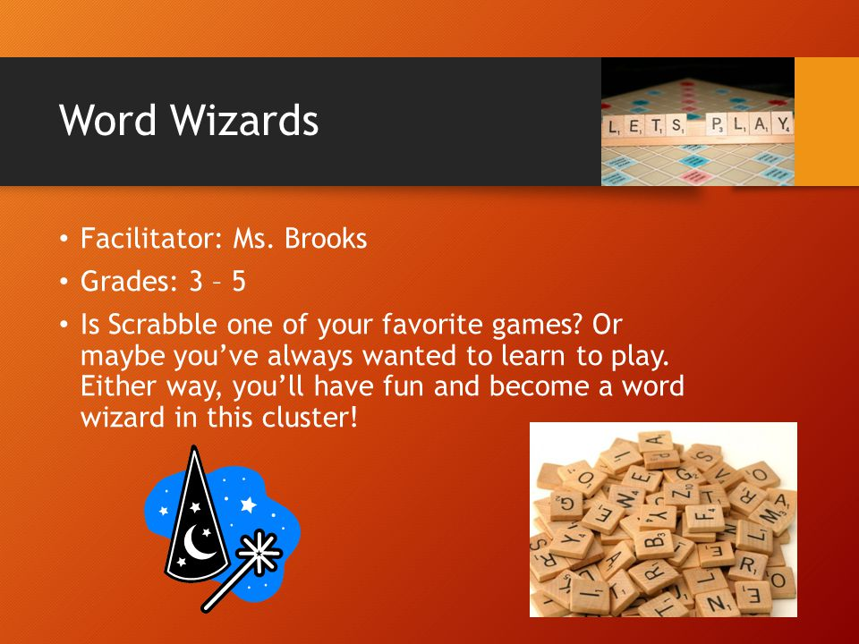 Word Wizards Facilitator: Ms. Brooks Grades: 3 – 5