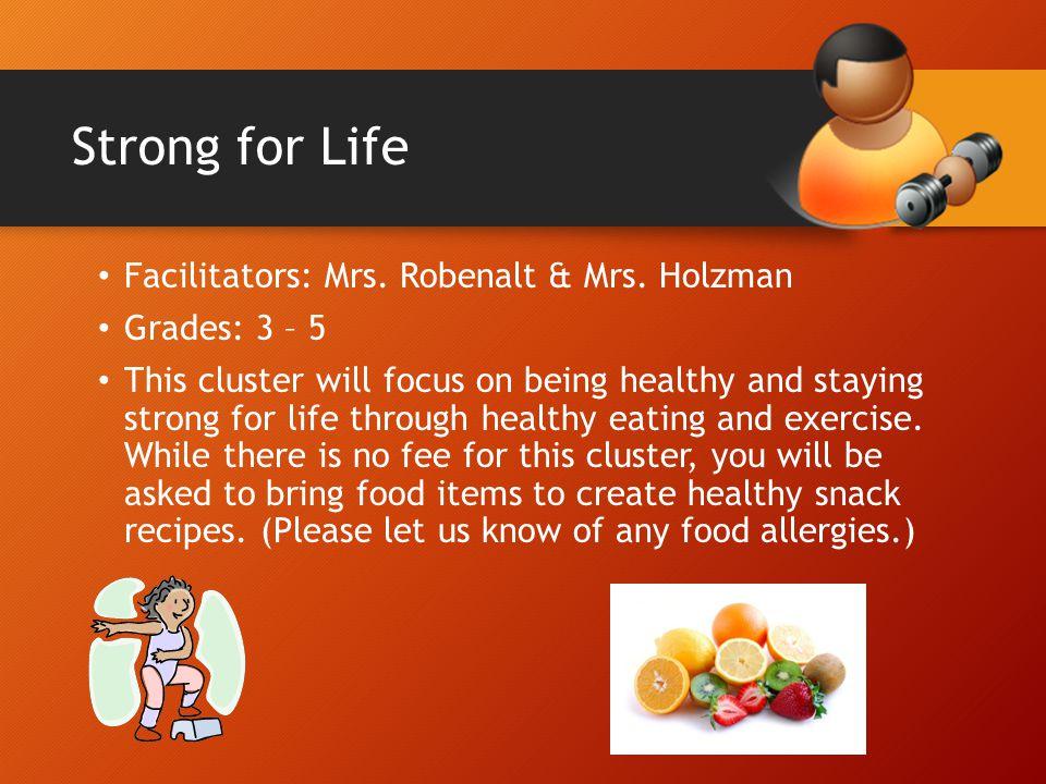 Strong for Life Facilitators: Mrs. Robenalt & Mrs. Holzman