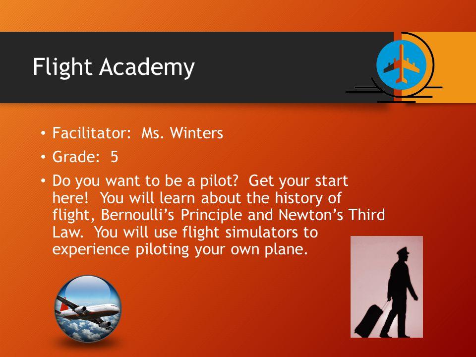 Flight Academy Facilitator: Ms. Winters Grade: 5