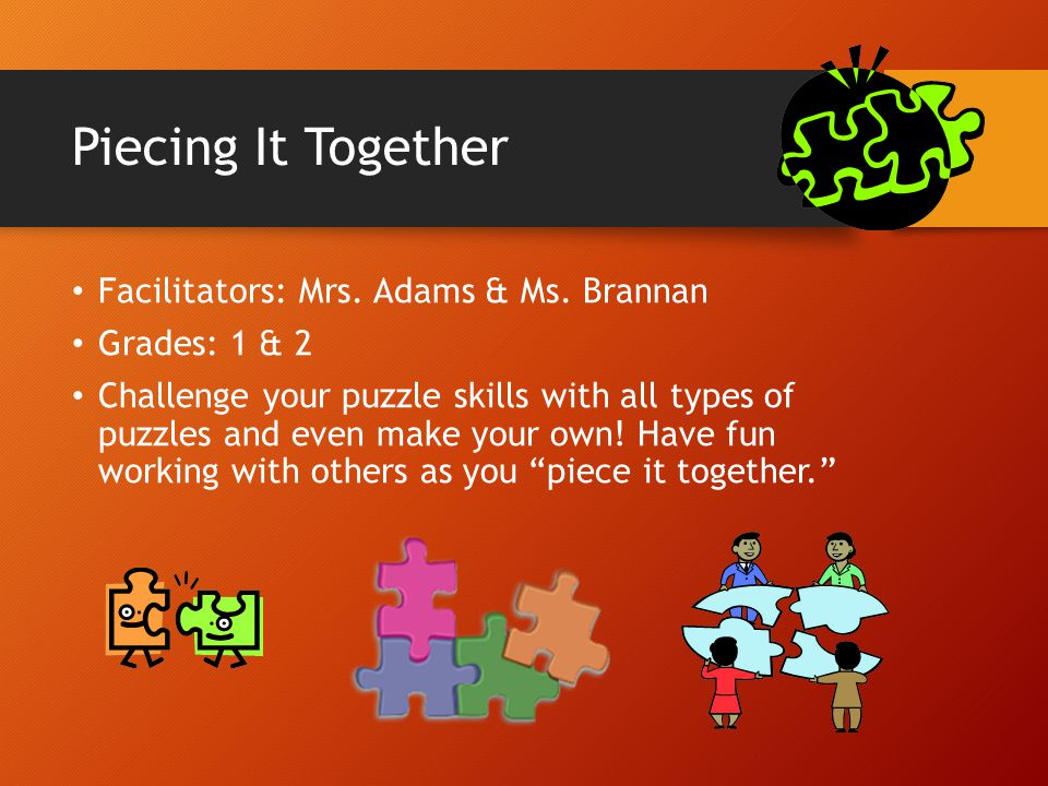 Piecing It Together Facilitators: Mrs. Adams & Ms. Brannan
