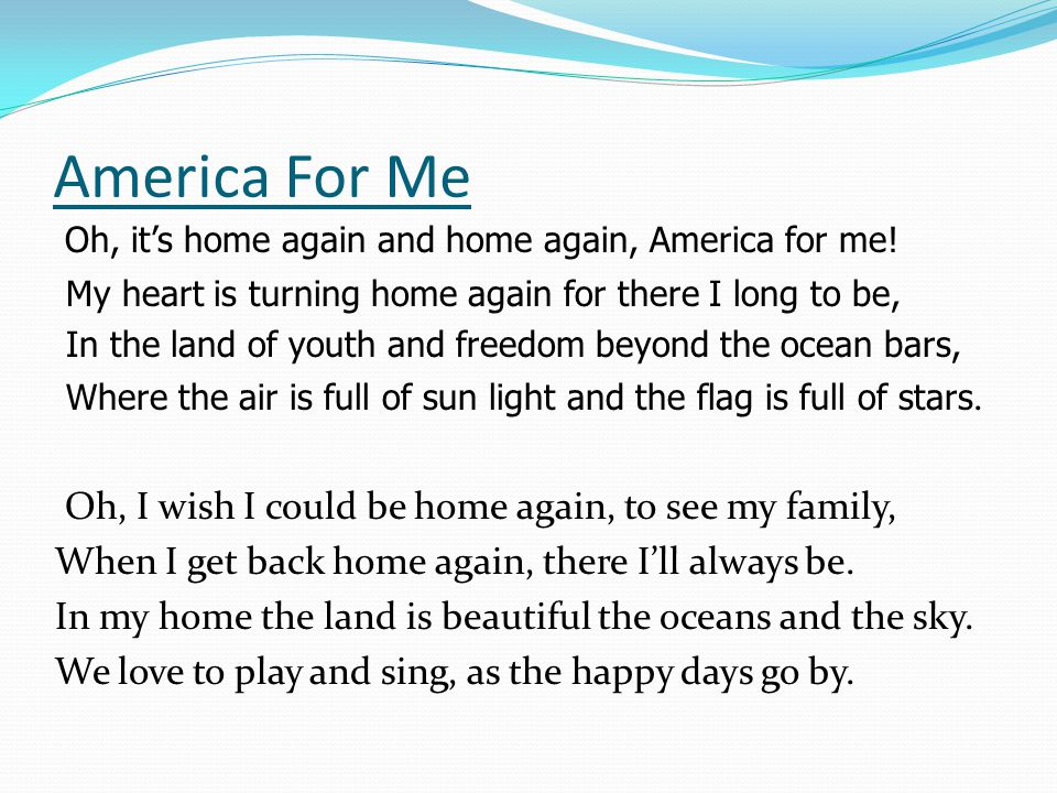 America For Me Oh, it's home again and home again, America for me!