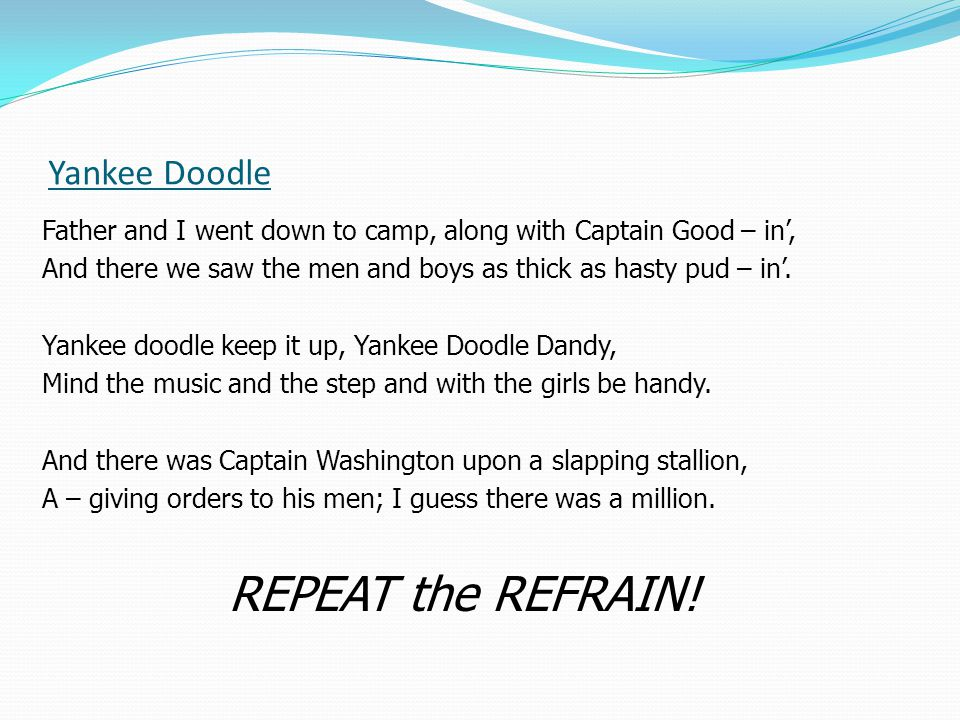 REPEAT the REFRAIN! Yankee Doodle