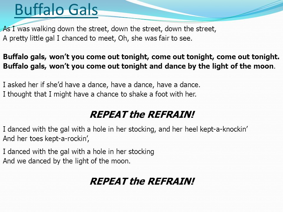 Buffalo Gals REPEAT the REFRAIN!