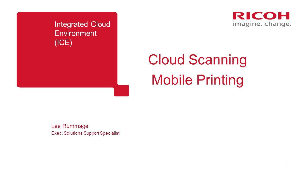 Cloud Scanning Mobile Printing Integrated Cloud Environment (ICE)