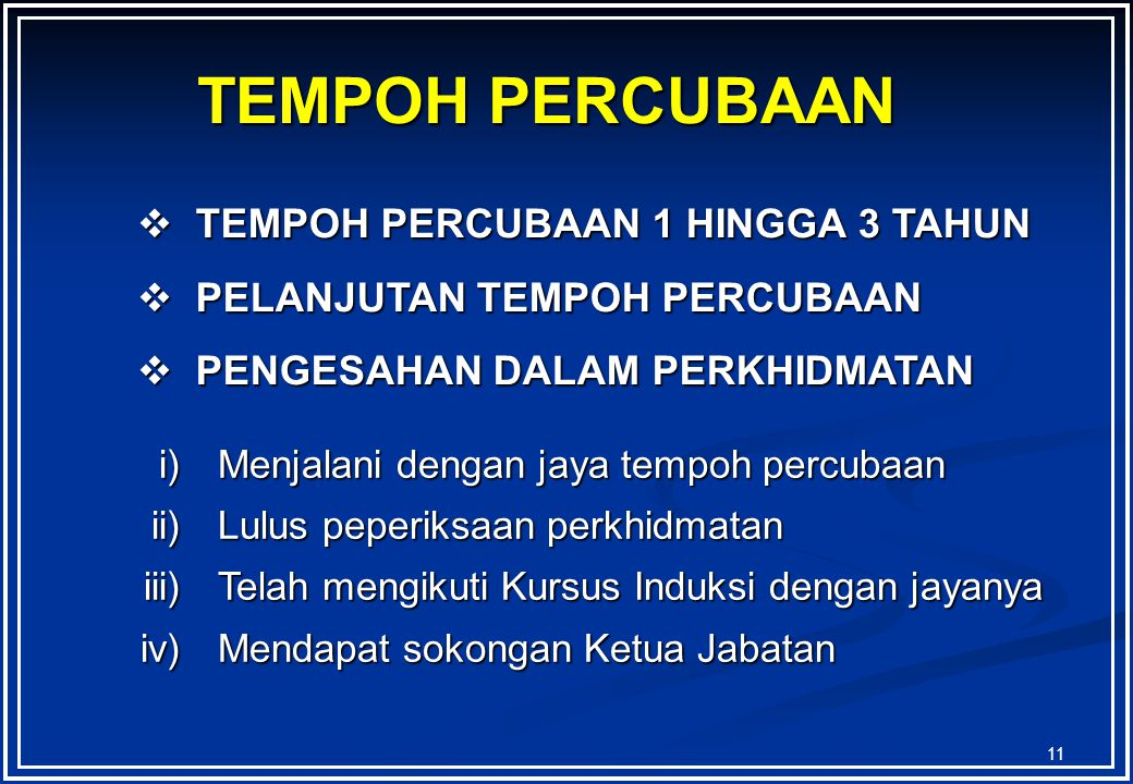 TEMPOH PERCUBAAN TEMPOH PERCUBAAN 1 HINGGA 3 TAHUN