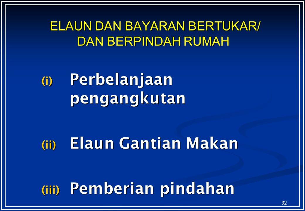 ELAUN DAN BAYARAN BERTUKAR/ DAN BERPINDAH RUMAH