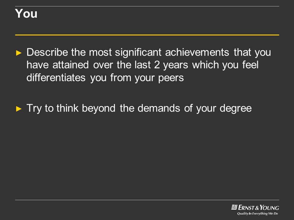 You Describe the most significant achievements that you have attained over the last 2 years which you feel differentiates you from your peers.