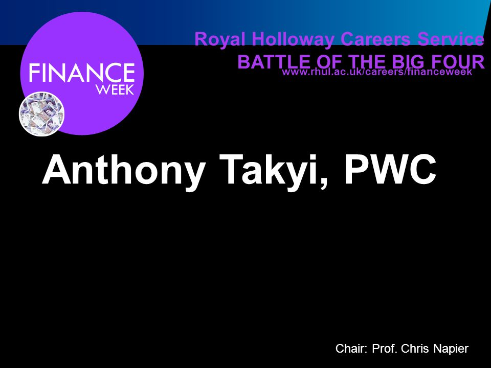 Royal Holloway Careers Service BATTLE OF THE BIG FOUR