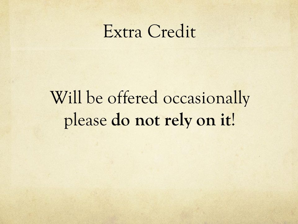 Will be offered occasionally please do not rely on it!