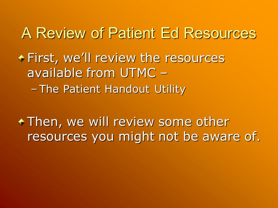 A Review of Patient Ed Resources
