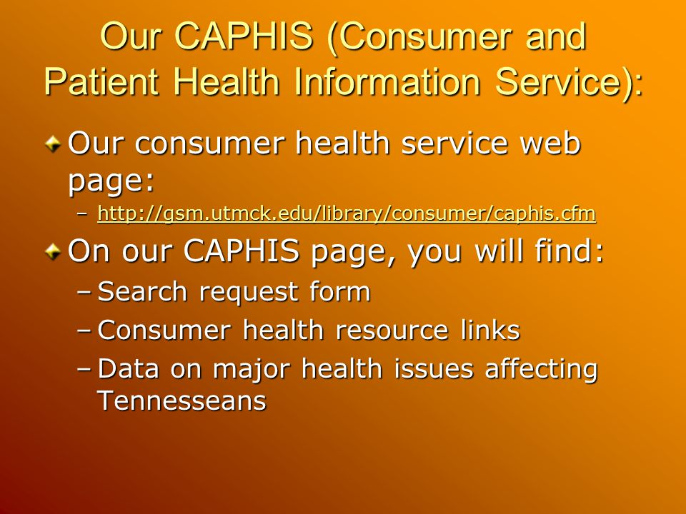Our CAPHIS (Consumer and Patient Health Information Service):