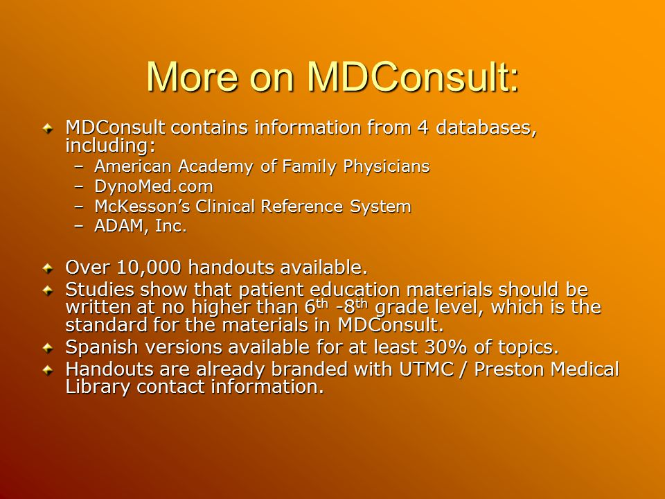 More on MDConsult: MDConsult contains information from 4 databases, including: American Academy of Family Physicians.