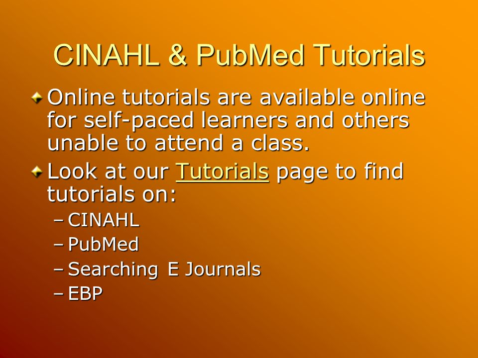 CINAHL & PubMed Tutorials