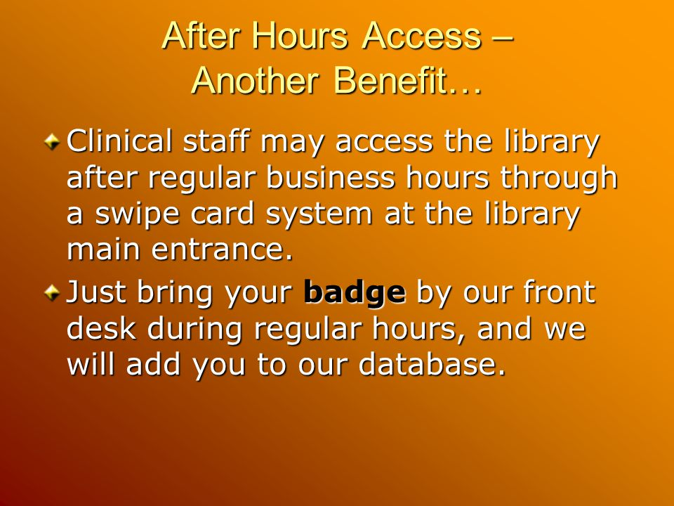After Hours Access – Another Benefit…