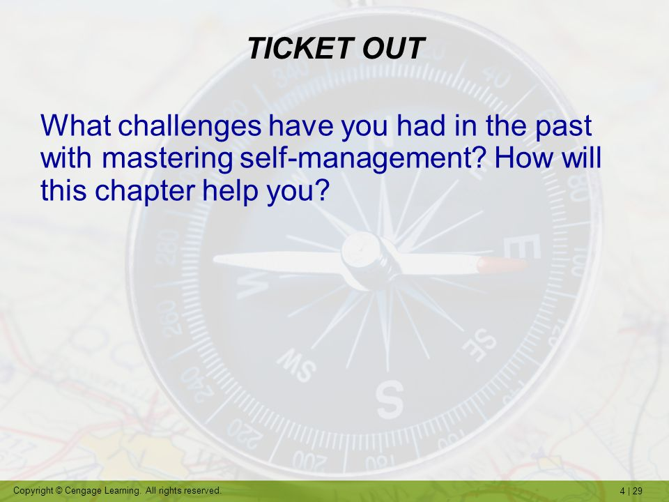 TICKET OUT What challenges have you had in the past with mastering self-management How will this chapter help you