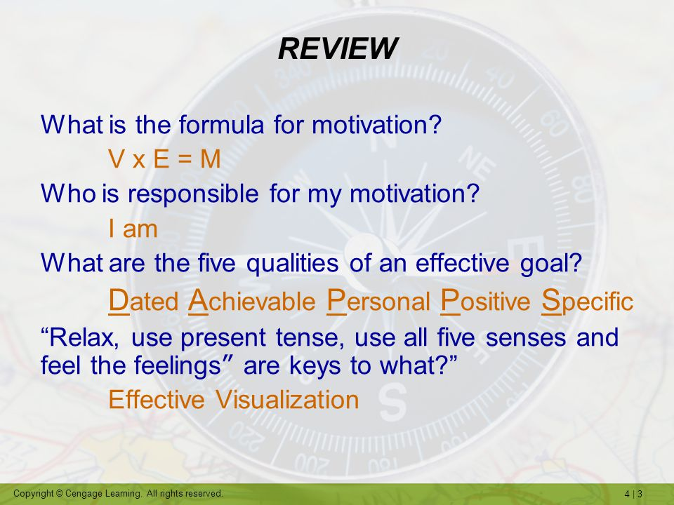 REVIEW What is the formula for motivation V x E = M
