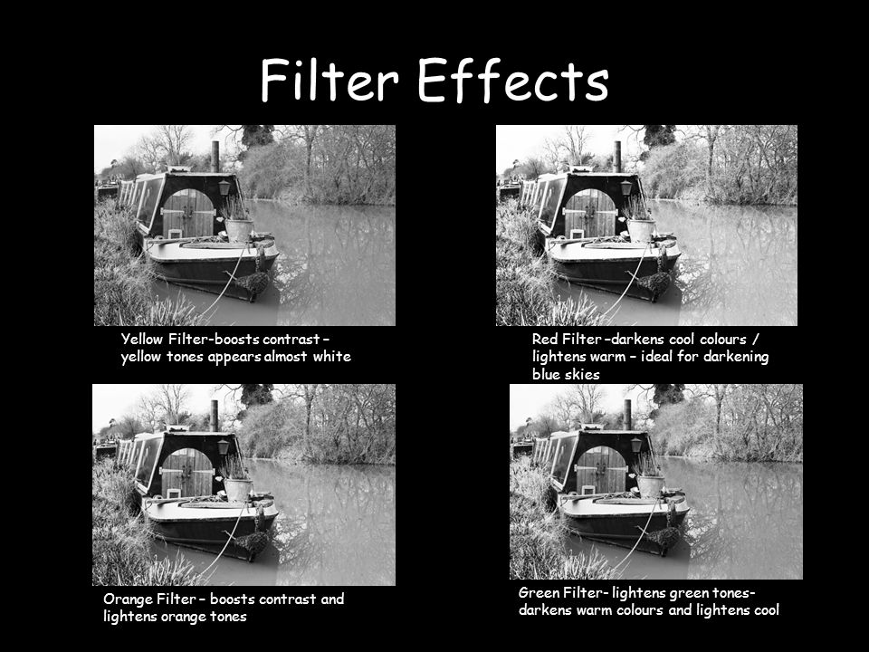 Filter Effects Yellow Filter-boosts contrast – yellow tones appears almost white.