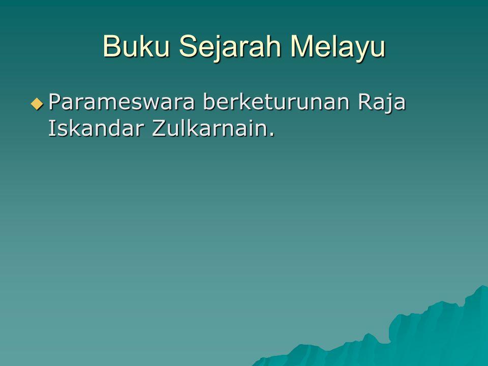 Buku Sejarah Melayu Parameswara berketurunan Raja Iskandar Zulkarnain.