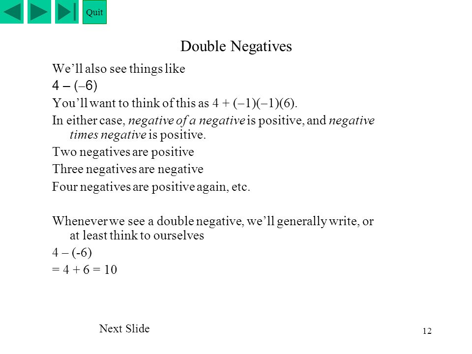 Double Negatives We'll also see things like 4 – (6)