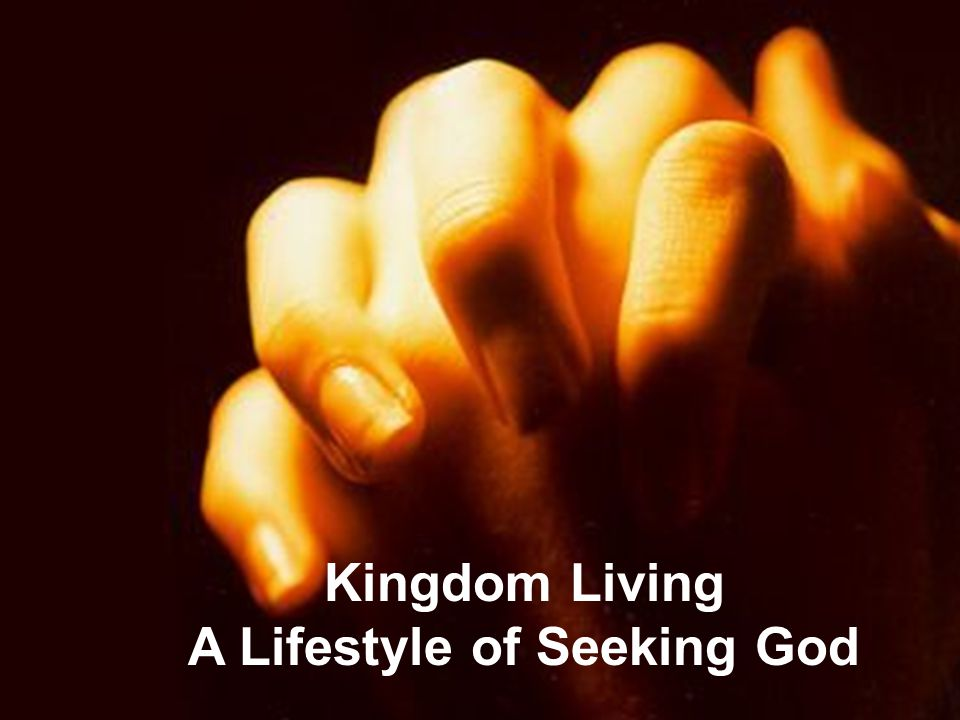 A Lifestyle of Seeking God