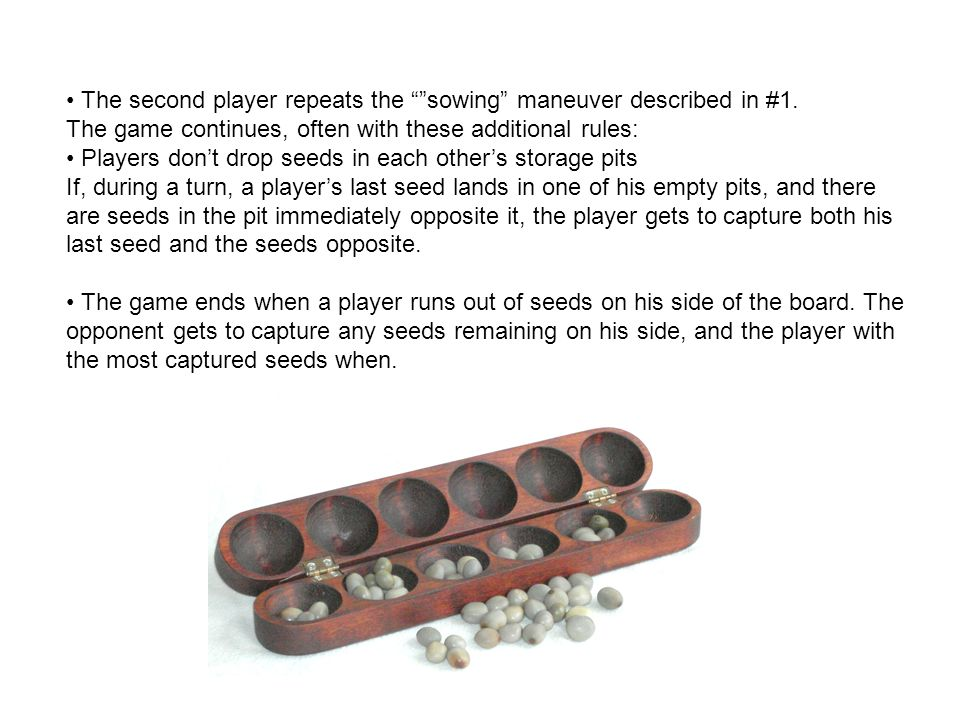 • The second player repeats the sowing maneuver described in #1