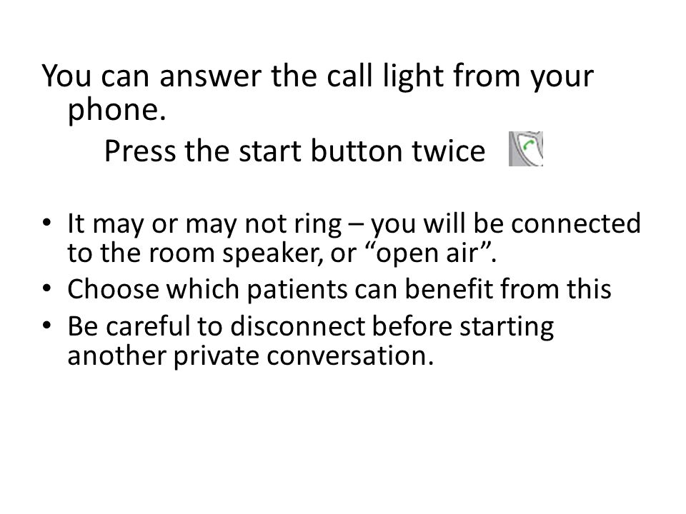 You can answer the call light from your phone.