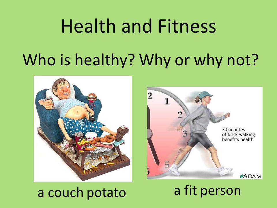 Health and Fitness Who is healthy Why or why not a fit person