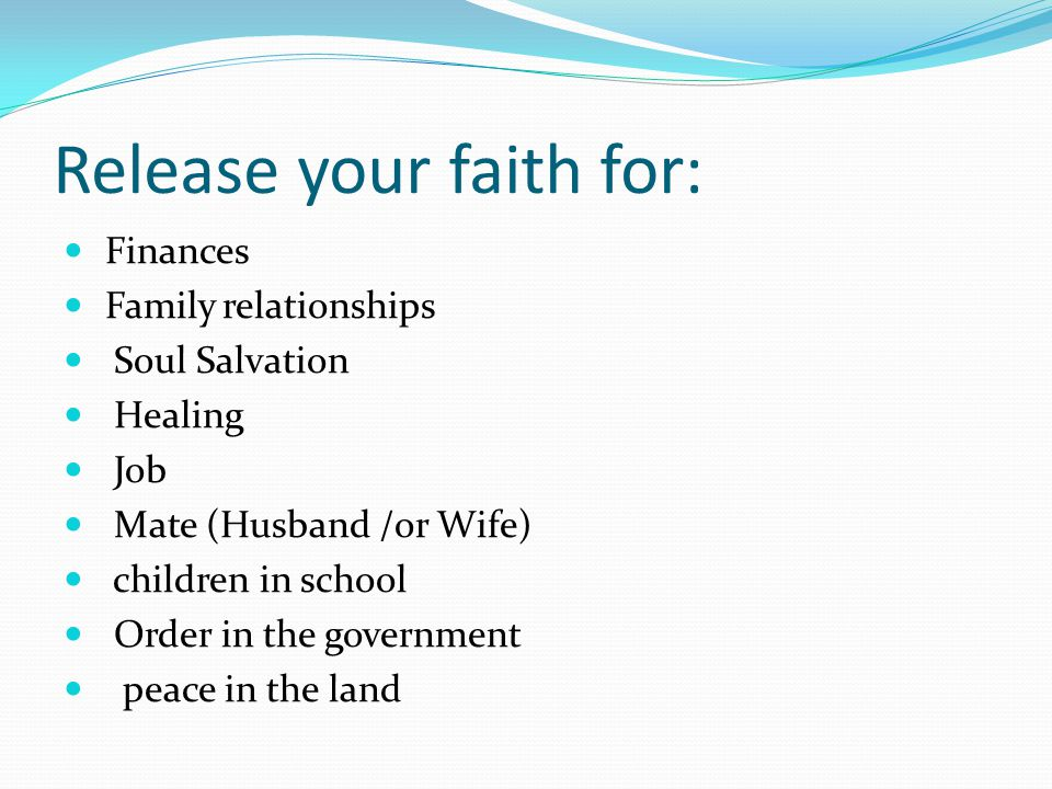 Release your faith for: