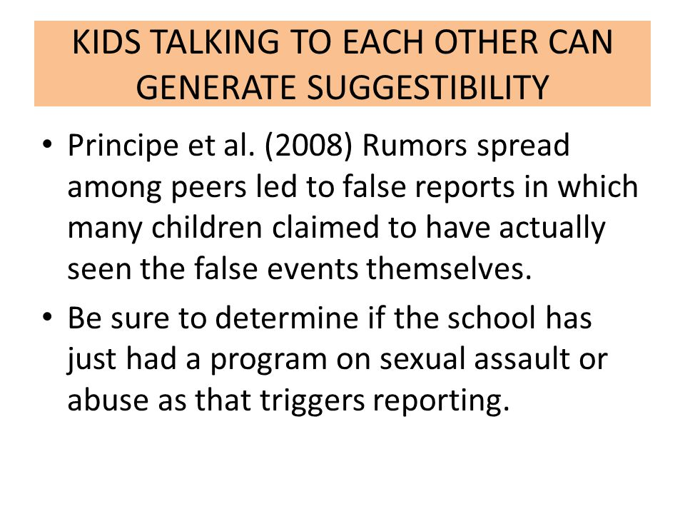 KIDS TALKING TO EACH OTHER CAN GENERATE SUGGESTIBILITY