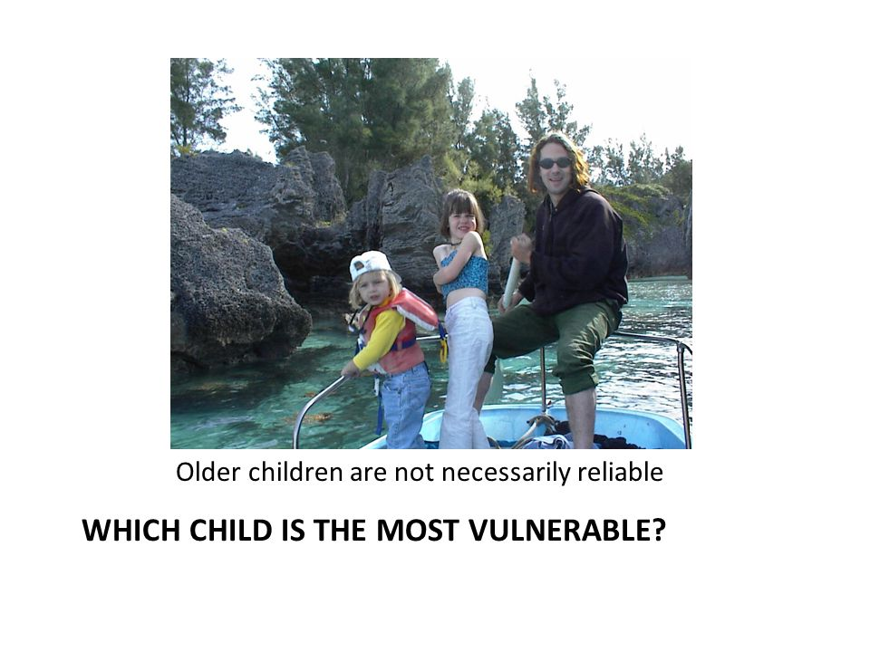 WHICH CHILD IS THE MOST VULNERABLE