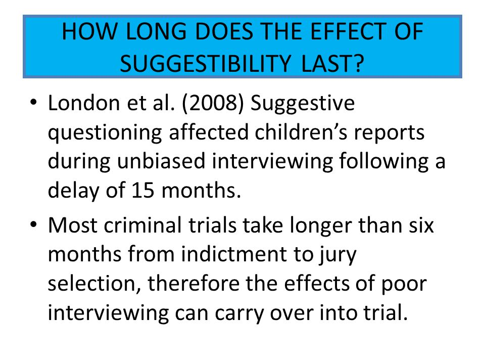 HOW LONG DOES THE EFFECT OF SUGGESTIBILITY LAST