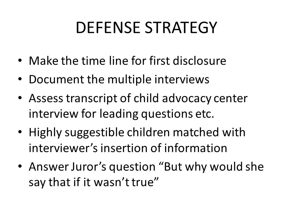 DEFENSE STRATEGY Make the time line for first disclosure