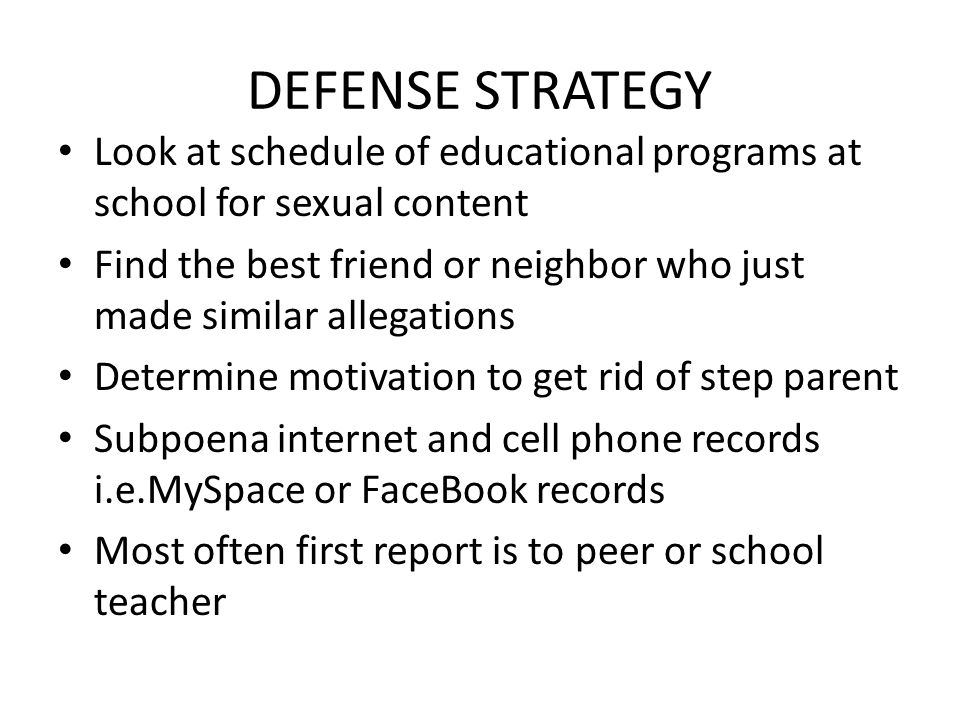 DEFENSE STRATEGY Look at schedule of educational programs at school for sexual content.